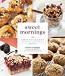 Sweet Mornings: 125 Sweet and Savory...