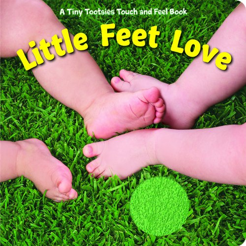 Bendon Publishing Little Feet Love (Tiny Tootsies Touch and Feel Books)