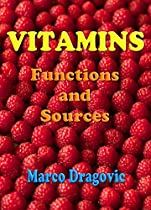 Vitamins: Functions and Sources
