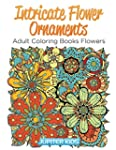 Intricate Flower Ornaments: Adult Col...