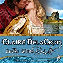 The Snow White Bride: The Jewels of Kinfairlie Book 3 Audiobook by Claire Delacroix Narrated by Saskia Maarleveld