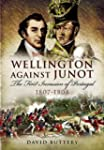 Wellington Against Junot: The First I...