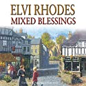 Mixed Blessings Audiobook by Elvi Rhodes Narrated by Hilary Neville