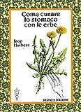 img - for Come curare lo stomaco con le erbe (Terapie naturali) (Italian Edition) book / textbook / text book
