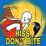 Hiss, Don't Bite | Vayu Naidu