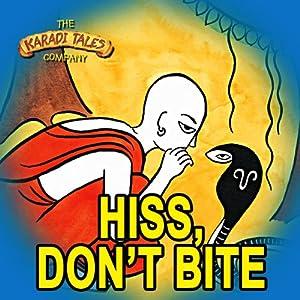 Hiss, Don't Bite Audiobook