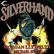 Silverhand: The Arcana, Book 1 | [Morgan Llywelyn, Michael Scott]