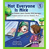 Not Everyone Is Nice: Helping Children Learn Caution with Strangers (Let's Talk) ~ Frederick Alimonti