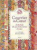 echange, troc Nassima Mesli, Collectif - Courrier du Coeur : Anthologie des plus belles lettres d'amour