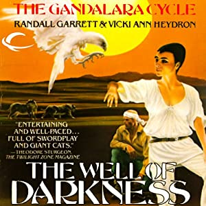 The Well of Darkness: Gandalara, Book 4 | [Randall Garrett, Vicki Ann Heydron]