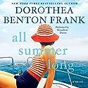 All Summer Long: A Novel Hörbuch von Dorothea Benton Frank Gesprochen von: Bernadette Dunne