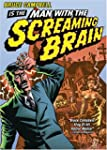 The Man With the Screaming Brain