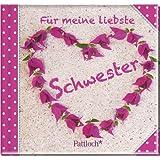Für meine liebste Schwester