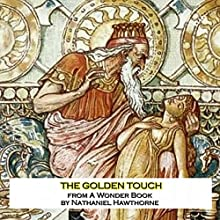 The Golden Touch (       UNABRIDGED) by Nathaniel Hawthorne Narrated by David Plinge