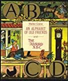 An Alphabet of Old Friends : and, The Absurd ABC