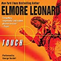 Touch Audiobook by Elmore Leonard Narrated by George Guidall