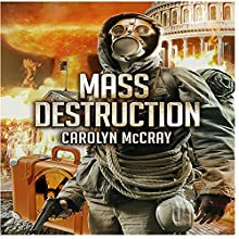 Mass Destruction: Featuring Guest Appearances by Betrayed's Brandt, Davidson, and Lopez (Nuclear Threat Thriller Series Book 1) (       UNABRIDGED) by Carolyn McCray Narrated by Amy Barron Smolinski