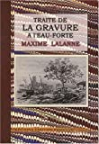 echange, troc Maxime Lalanne - Traité de la gravure à l'eau-forte