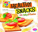 img - for Healthy Snacks on MyPlate (What's on MyPlate?) book / textbook / text book