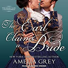 The Earl Claims a Bride: The Heirs' Club of Scoundrels, Book 2 Audiobook by Amelia Grey Narrated by Barrie Kreinik