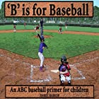 B Is for Baseball: A Fun Way to Learn Your Alphabet!: ABC Sports Books, Volume 1 Audiobook by Harry Barker Narrated by Dawn Anderson