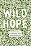 Wild Hope: On the Front Lines of Cons...