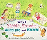 Why I Sneeze, Shiver, Hiccup, and Yawn (Let's Read-And-Find-Out Science) (0060281448) by Berger, Melvin