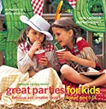 Great Parties for Kids: Fabulous and Creative Ideas for Children Aged 0-10