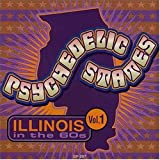 Psychedelic States: Illinois in the '60s, Vol. 1