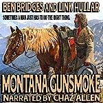 Montana Gunsmoke: A Ben Bridges Western | Ben Bridges,Link Hullar