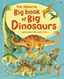 The Usborne Big Book of Big Dinosaurs Alex Frith