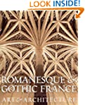 Romanesque & Gothic France: Art and A...