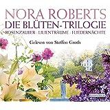 Die Blüten-Trilogie: Rosenzauber - Lilienträume - Fliedernächte