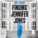 Finding Jennifer Jones (       UNABRIDGED) by Anne Cassidy Narrated by Madeleine Leslay