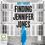 Finding Jennifer Jones | Anne Cassidy