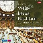 Weiskerns Nachlass | Christoph Hein