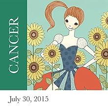 Cancer: July 30, 2015  by Tali Edut, Ophira Edut Narrated by Lesa Wilson