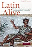 Latin Alive: The Survival of Latin in English and the Romance Languages (0521734185) by Solodow, Joseph B.