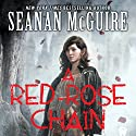 A Red-Rose Chain: October Daye, Book 9 Audiobook by Seanan McGuire Narrated by Mary Robinette Kowal