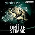 Die dritte Stimme (Olivia Rönning & Tom Stilton 2) Audiobook by Rolf Börjlind, Cilla Börjlind Narrated by Achim Buch