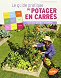 Le guide pratique du potager en carrés : Tout pour planifier et cultiver