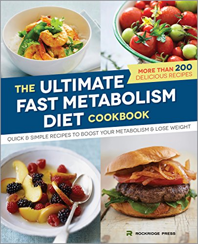 The Ultimate Fast Metabolism Diet Cookbook: Quick and Simple Recipes to Boost Your Metabolism and Lose Weight by Rockridge Press