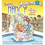 Fancy Nancy: The Dazzling Book Report (       UNABRIDGED) by Jane O'Connor, Robin Preiss Glasser Narrated by Chloe Hennessee