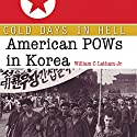 Cold Days in Hell: American POWs in Korea Audiobook by William Clark Latham Jr. Narrated by Capt. Kevin F. Spalding USNR-Ret.