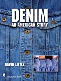 Denim: An American Story (Schiffer Book)