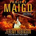 Project Maigo: A Kaiju Thriller (       UNABRIDGED) by Jeremy Robinson Narrated by Jeffrey Kafer