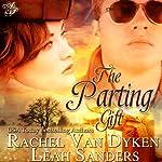 The Parting Gift | Rachel Van Dyken,Laura Heritage
