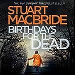 Birthdays for the Dead | Stuart MacBride