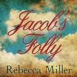 Jacob's Folly | Rebecca Miller