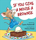 If You Give a Mouse a Brownie (If You Give... Books)